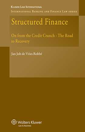Structured Finance, On from the Credit Crunch: The Road to Recovery by Jan Job de Vries Robbe
