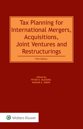 Tax Planning for International Mergers, Acquisitions, Joint Ventures and Restructurings, Fifth  Edition by BLESSING
