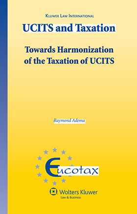 UCITS and Taxation. Towards the Harmonization of the Taxation of UCITS by Raymond P.C. Adema