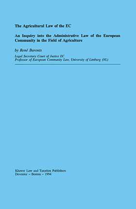 The Agricultural Law Of The EC, An Inquiry Into The Admin Law