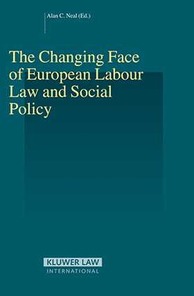 The Changing Face of European Labour Law and Social Policy by
