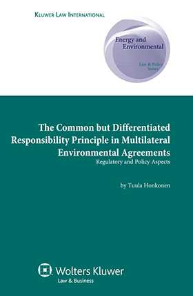The Common but Differentiated Responsibility Principle in Multilateral Environmental Agreements: Regulatory and Policy Aspects
