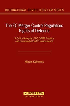 EC Merger Control Regulation: Rights of Defence by Mihalis Kekelekis