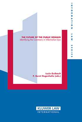 The Future of Public Domain: Identifying the Commons in Information Law by Lucie M.C.R. Guibault