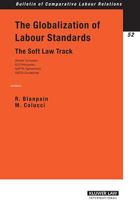 The Globalisation of Labour Standards: The Soft Law Track by