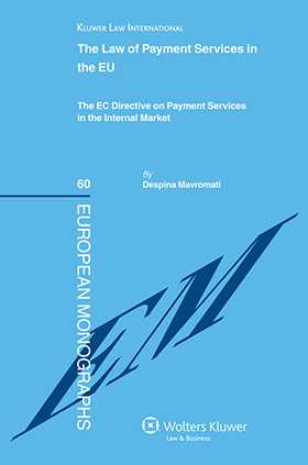 The Law of Payment Services in the EU: The EC Directive on Payment Services in the Internal Market by Despina Mavromati