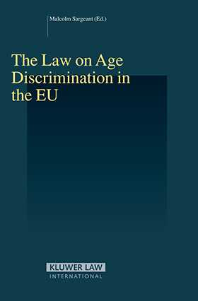 The Law on Age Discrimination in the EU by Malcolm Sargeant