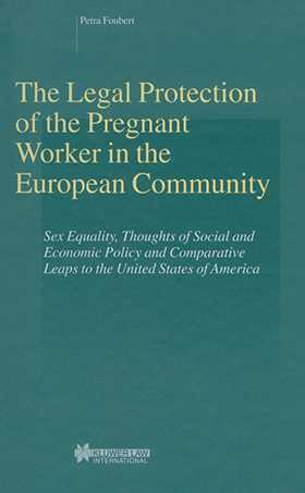 The Legal Protection of the Pregnant Worker in the European Community
