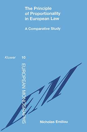 The Principle of Proportionality in European Law, A Comparative Study