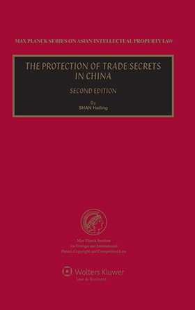 The Protection of Trade Secrets in China - 2nd Revised Edition