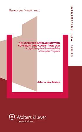 The Software Interface Between Copyright and Competition Law by Ashwin van Rooijen