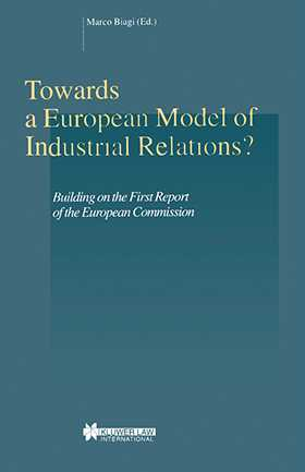 Towards a European Model of Industrial Relations? Building on the First Report of the European Commission