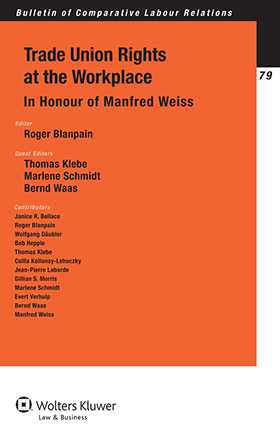 Trade Union Rights At the Workplace. In Honour of Manfred Weiss by