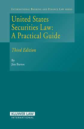 United States Securities Law: A Practical Guide, Third Edition by James M. Bartos