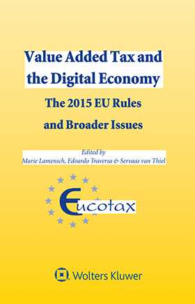 Value Added Tax and the Digital Economy.The 2015 EU Rules and Broader Issues