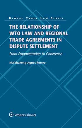 The Relationship of WTO Law and Regional Trade Agreements in Dispute Settlement. From Fragmentation to Coherence