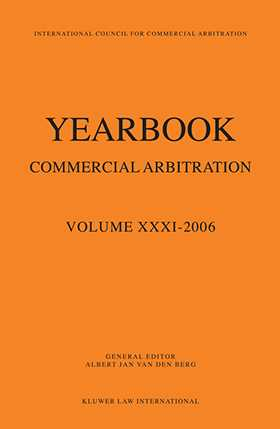 Yearbook Commercial Arbitration Volume XXXI- 2006 by