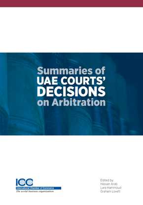 Summaries of UAE Courts' Decisions on Arbitration I (1993-2012) by ARAB