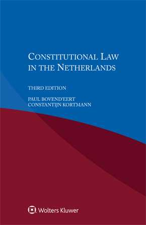 Constitutional Law in the Netherlands, Third edition by KORTMANN