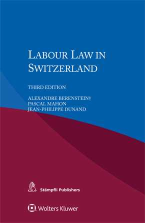 Labour Law in Switzerland, Third Edition by MAHON