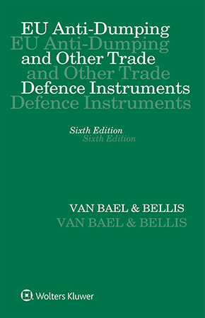 EU Anti-Dumping and Other Trade Defence Instruments,  Sixth Edition by BAEL