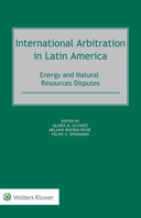 International Arbitration in Latin America: Energy and Natural Resources Disputes by ALVAREZ
