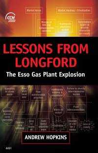 Lessons from Longford: The Esso Gas Plant Explosion