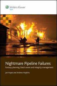 Nightmare Pipeline Failures: Fantasy Planning, Black Swans and Integrity Management