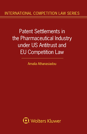 Patent Settlements in the Pharmaceutical Industry under US Antitrust and EU Competition Law by ATHANASIADOU