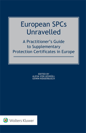 European SPCs Unravelled : A Practitioner's Guide to Supplementary Protection Certificates in Europe by RIDDERBUSCH