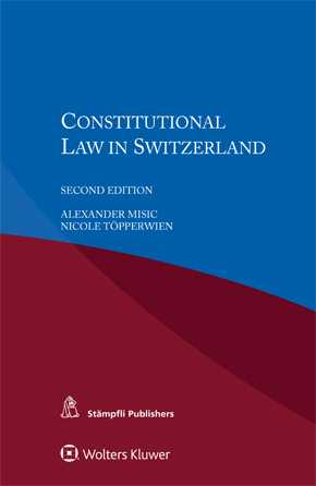 Constitutional Law in Switzerland, Second edition by MISIC