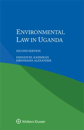 Environmental Law in Uganda, 2nd edition by KASIMBAZI