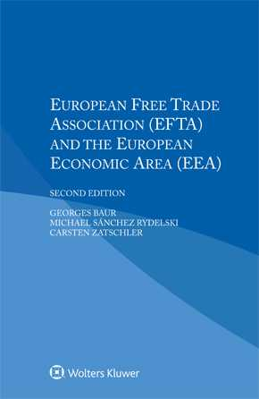 European Free Trade Association (EFTA) and the European Economic Area (EEA), 2nd edition by BAUR