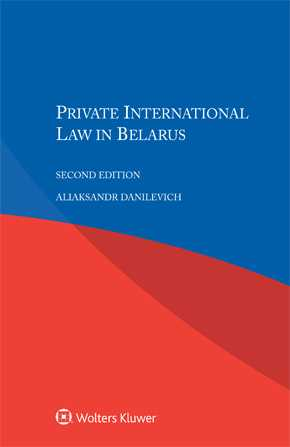 Private International Law in Belarus, Second edition by DANILEVICH