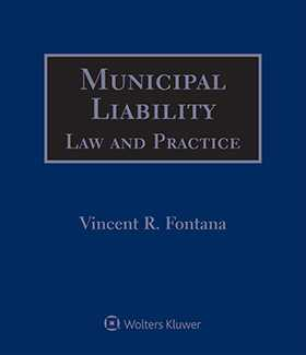 Municipal Liability: Law and Practice, Fourth Edition