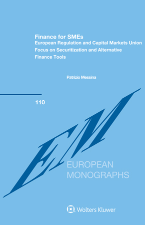 Finance for SMEs: European Regulation and Capital Markets Union – Focus on Securitization and Alternative Finance Tools by MESSINA