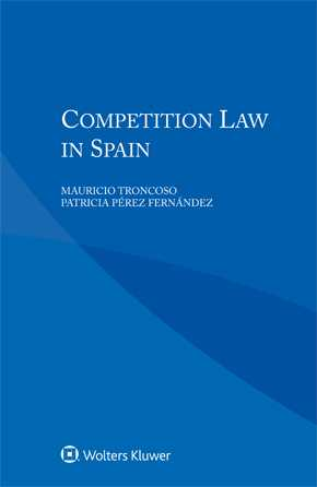 Competition Law in Spain by TRONCOSO