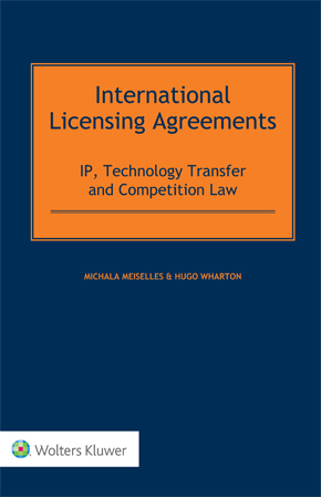 International Licensing Agreements: IP, Technology Transfer and Competition Law by MEISELLES