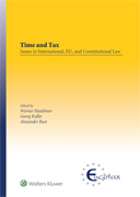 Time and Tax: Issues in International, EU, and Constitutional Law by HASLEHNER