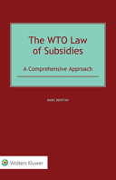 The WTO Law of Subsidies: A Comprehensive Approach by BENITAH