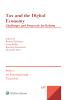 Tax and the Digital Economy: Challenges and Proposals for Reform by HASLEHNER