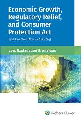 Economic Growth, Regulatory Relief, and Consumer Protection Act: Law, Explanation and Analysis