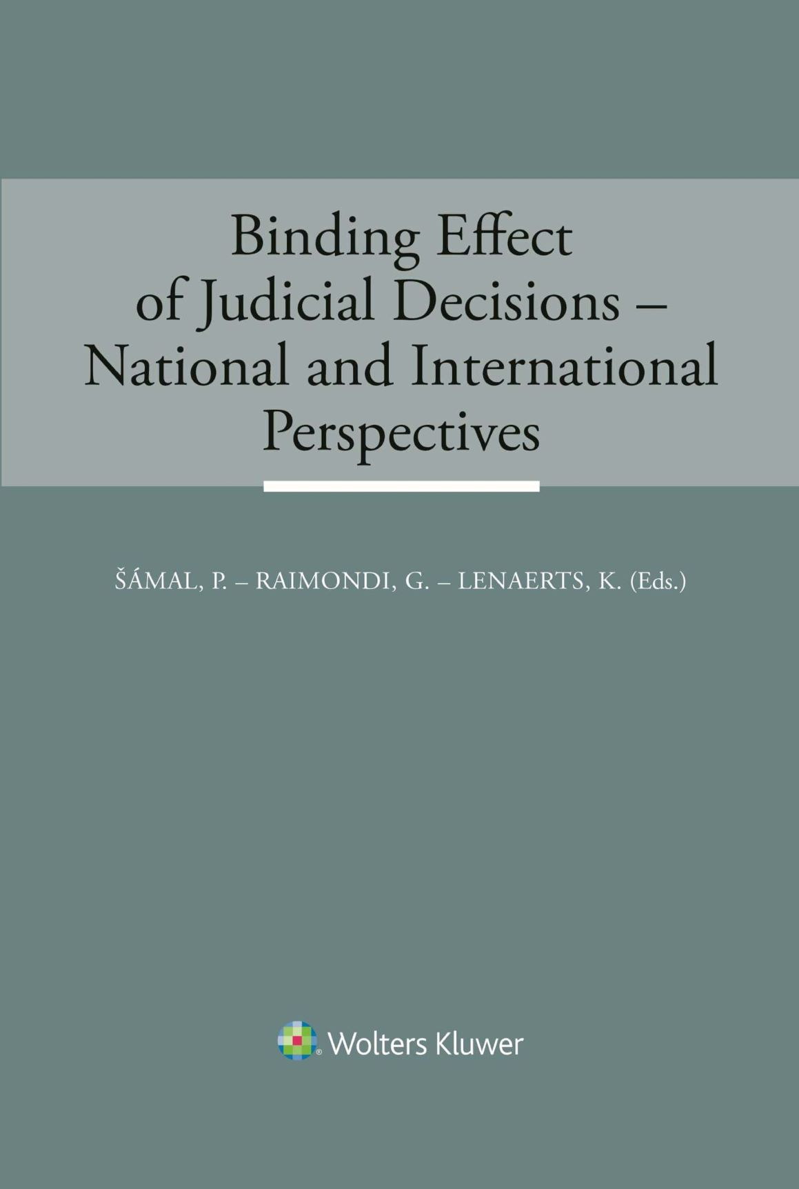 Binding Effects of Judicial Decisions - National and International Perspectives