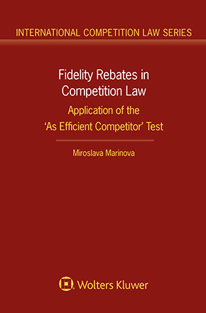 Fidelity Rebates in Competition Law: Application of the 'As Efficient Competitor' Test by MIROSLAVA