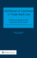Likelihood of Confusion in Trade Mark Law: A Practical Guide to the Case Law of EU Courts by MUYLDERMANS
