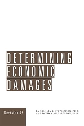 Determining Economic Damages - James Publishing by David A. Macpherson ,Stanley P. Stephenson ,Gerald D. Martin