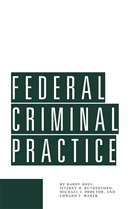 Federal Criminal Practice - James Publishing