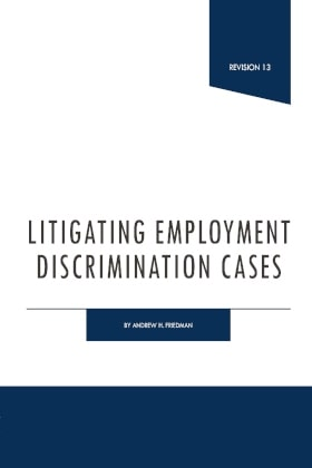 Litigating Employment Discrimination Cases - James Publishing by Andrew H. Friedman