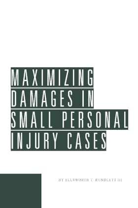 Maximizing Damages in Small Personal Injury Cases - James Publishing