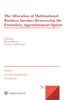 The Allocation of Multinational Business Income: Reassessing the Formulary Apportionment Option by KREVER
